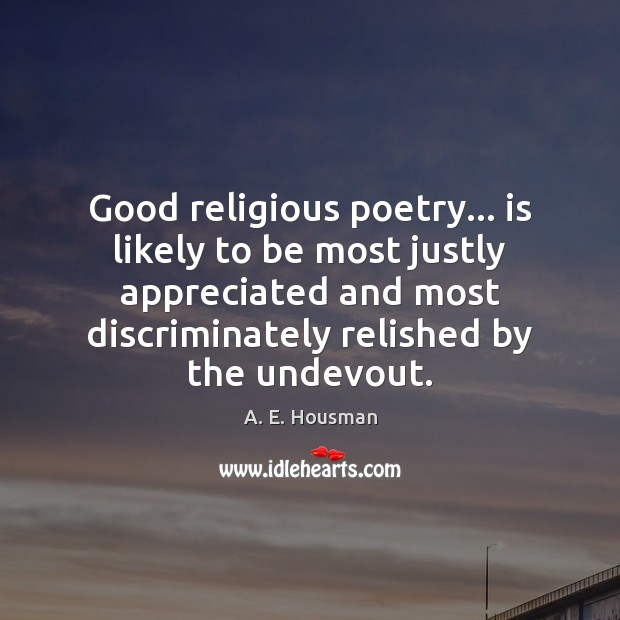Image, Good religious poetry… is likely to be most justly appreciated and most