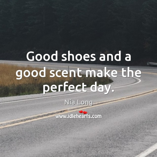 Good shoes and a good scent make the perfect day. Image
