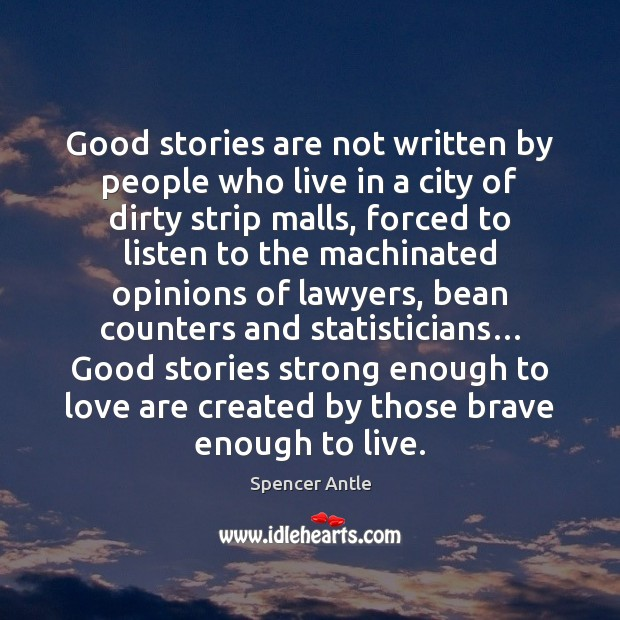 Image, Good stories are not written by people who live in a city