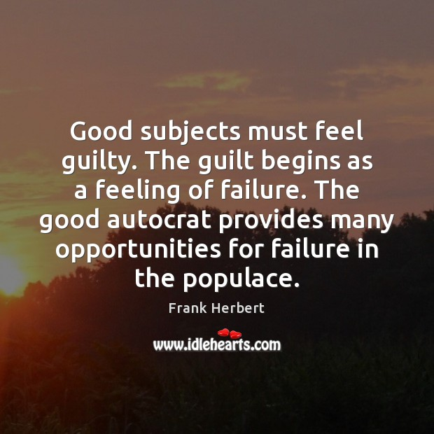 Good subjects must feel guilty. The guilt begins as a feeling of Image