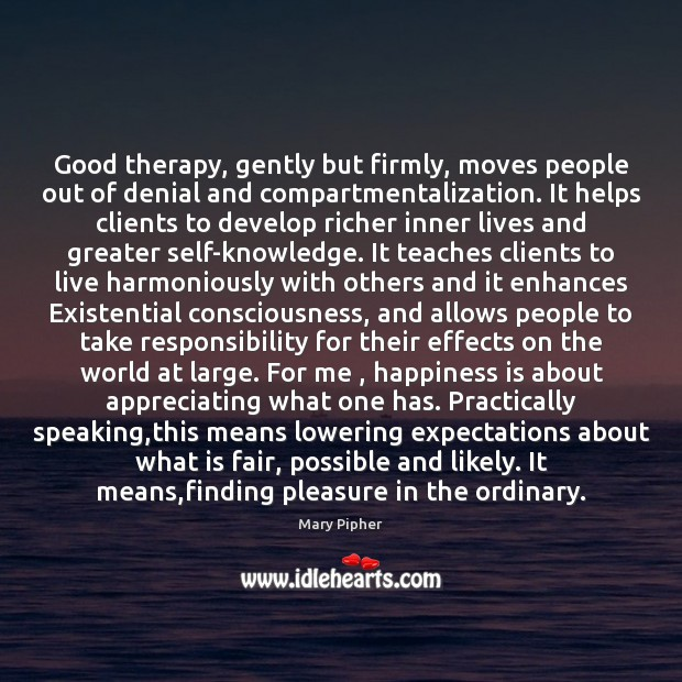 Good therapy, gently but firmly, moves people out of denial and compartmentalization. Image