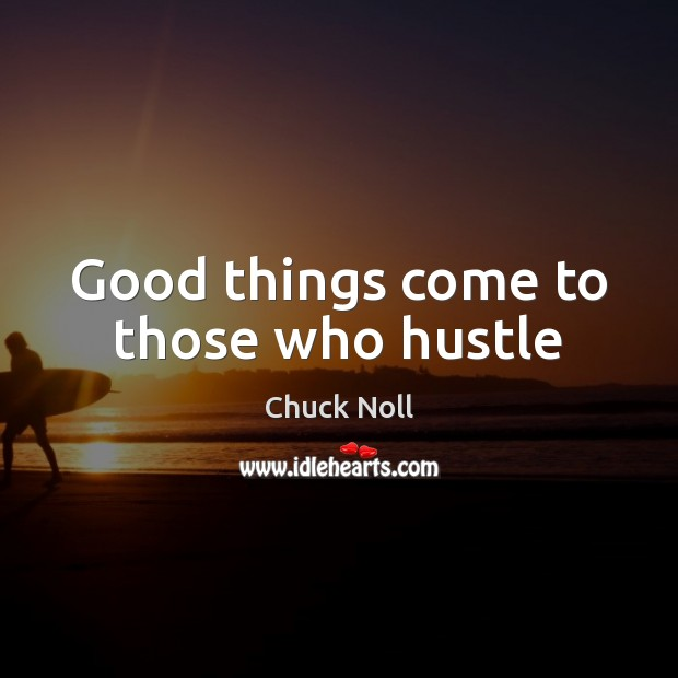 Image, Good things come to those who hustle