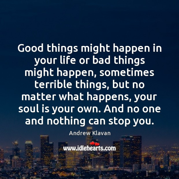 Image, Good things might happen in your life or bad things might happen,