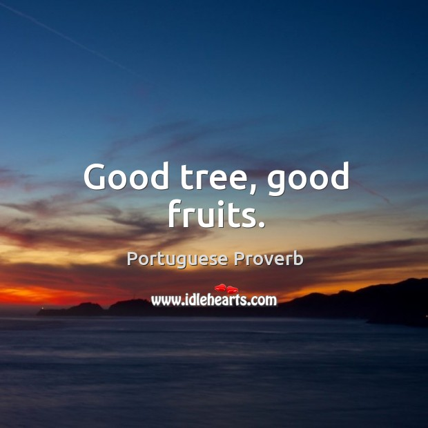 Image, Good tree, good fruits.