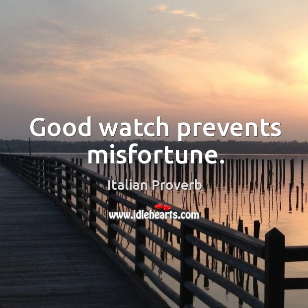 Image, Good watch prevents misfortune.