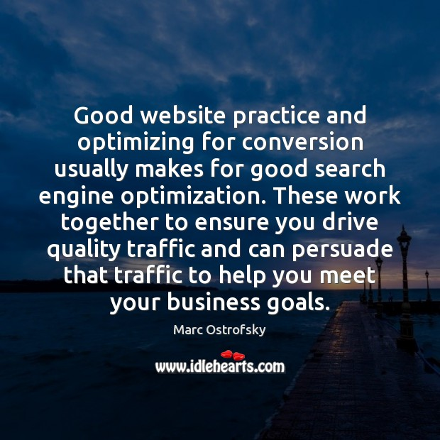 Good website practice and optimizing for conversion usually makes for good search Image