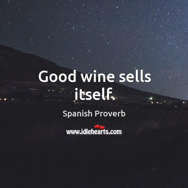 Image, Good wine sells itself.