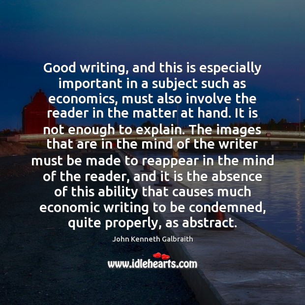 Good writing, and this is especially important in a subject such as Image