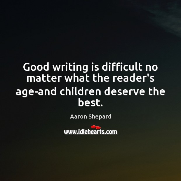 Image, Good writing is difficult no matter what the reader's age-and children deserve the best.