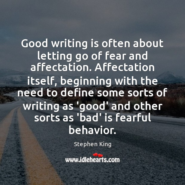 Image, Good writing is often about letting go of fear and affectation. Affectation