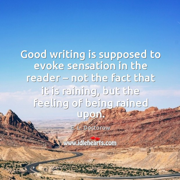 Image, Good writing is supposed to evoke sensation in the reader – not the fact that it is