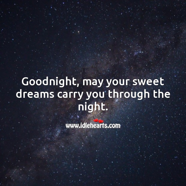 Goodnight, may your sweet dreams carry you through the night. Good Night Quotes Image