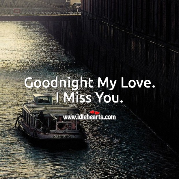 Goodnight My Love. I Miss You. Miss You Quotes Image