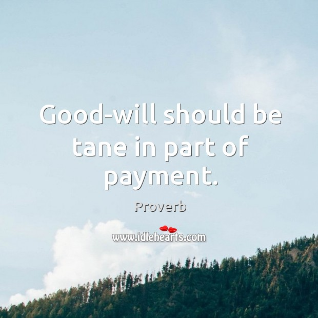 Good-will should be tane in part of payment. Image