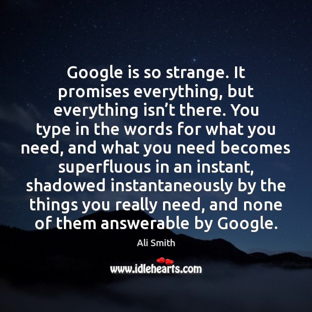 Image, Google is so strange. It promises everything, but everything isn't there.