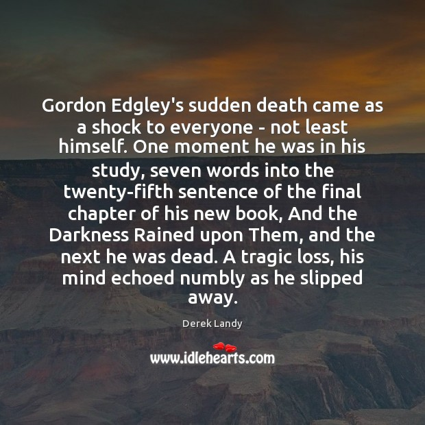 Image, Gordon Edgley's sudden death came as a shock to everyone – not