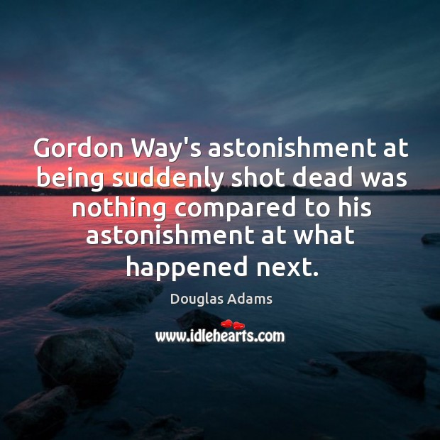 Gordon Way's astonishment at being suddenly shot dead was nothing compared to Image