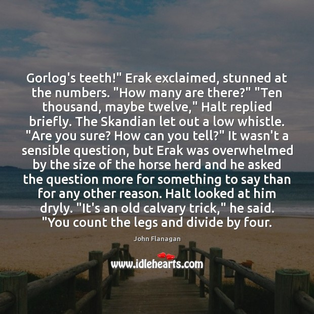 """Gorlog's teeth!"""" Erak exclaimed, stunned at the numbers. """"How many are there?"""" """" Image"""