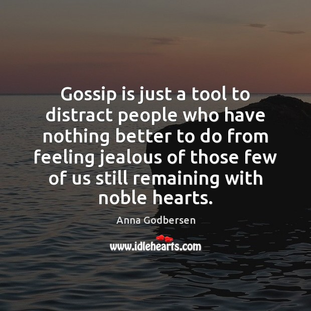 Image, Gossip is just a tool to distract people who have nothing better