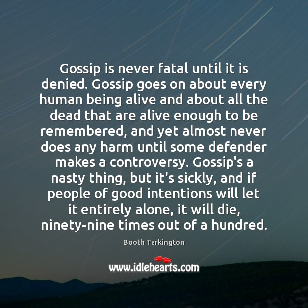 Gossip is never fatal until it is denied. Gossip goes on about Good Intentions Quotes Image