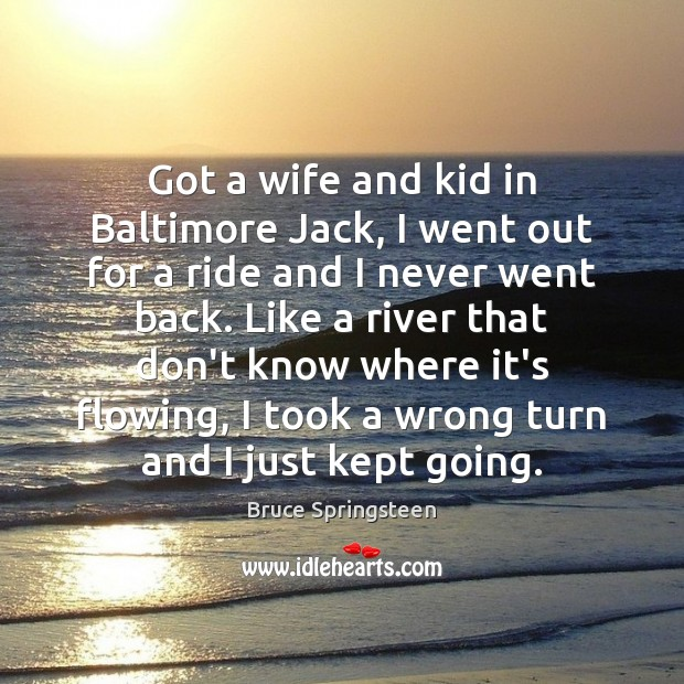 Got a wife and kid in Baltimore Jack, I went out for Image