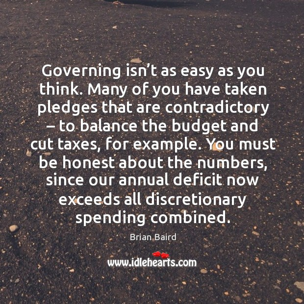 Image, Governing isn't as easy as you think. Many of you have taken pledges that are contradictory