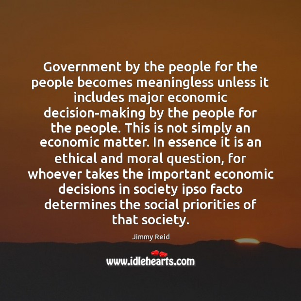 Government by the people for the people becomes meaningless unless it includes Image