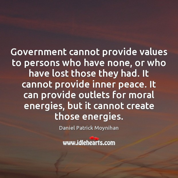 Government cannot provide values to persons who have none, or who have Image