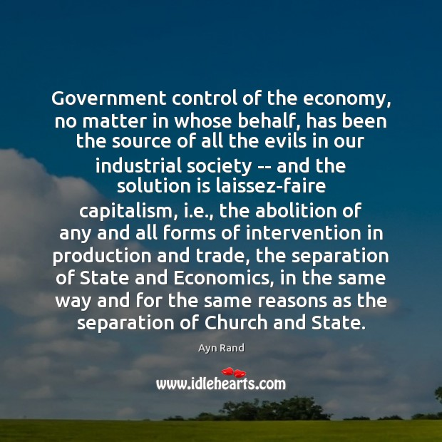 Government control of the economy, no matter in whose behalf, has been Solution Quotes Image
