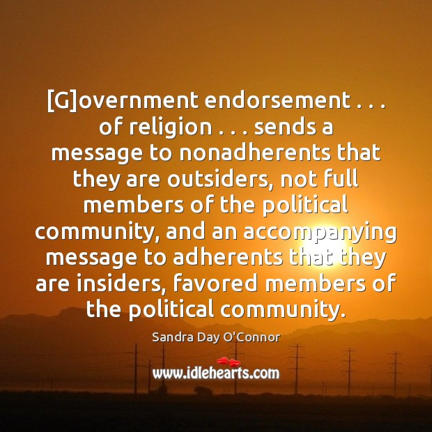 Image, [G]overnment endorsement . . . of religion . . . sends a message to nonadherents that they