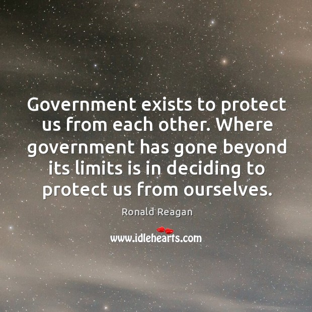 Image, Government exists to protect us from each other.