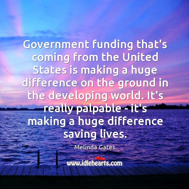 Government funding that's coming from the United States is making a huge Image