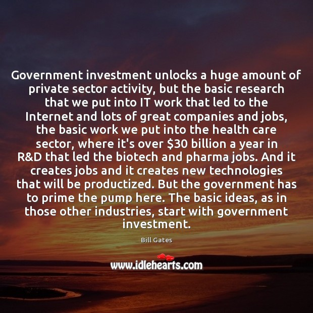 Image, Government investment unlocks a huge amount of private sector activity, but the