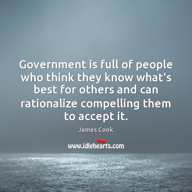 Government is full of people who think they know what's best for James Cook Picture Quote