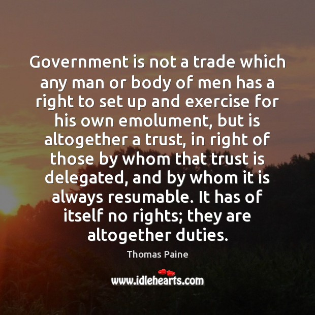 Image, Government is not a trade which any man or body of men
