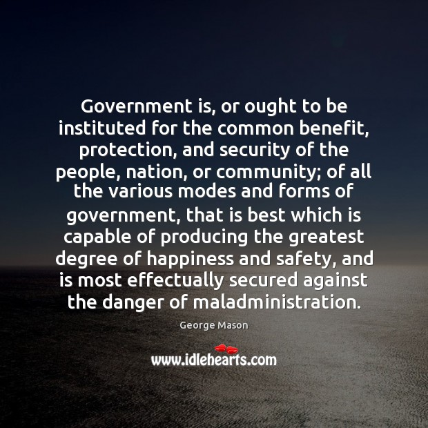 Government is, or ought to be instituted for the common benefit, protection, Image