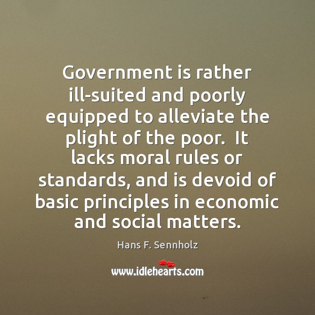 Image, Government is rather ill-suited and poorly equipped to alleviate the plight of