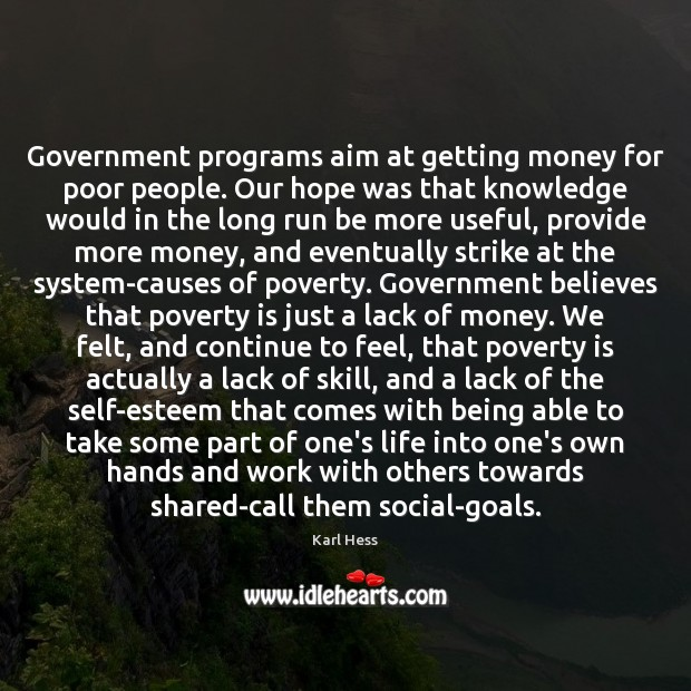 Government programs aim at getting money for poor people. Our hope was Image