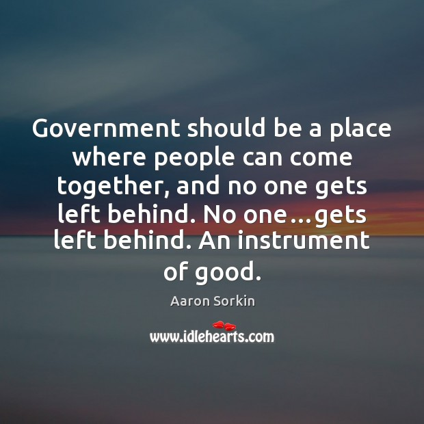 Government should be a place where people can come together, and no Image