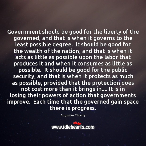 Image, Government should be good for the liberty of the governed, and that
