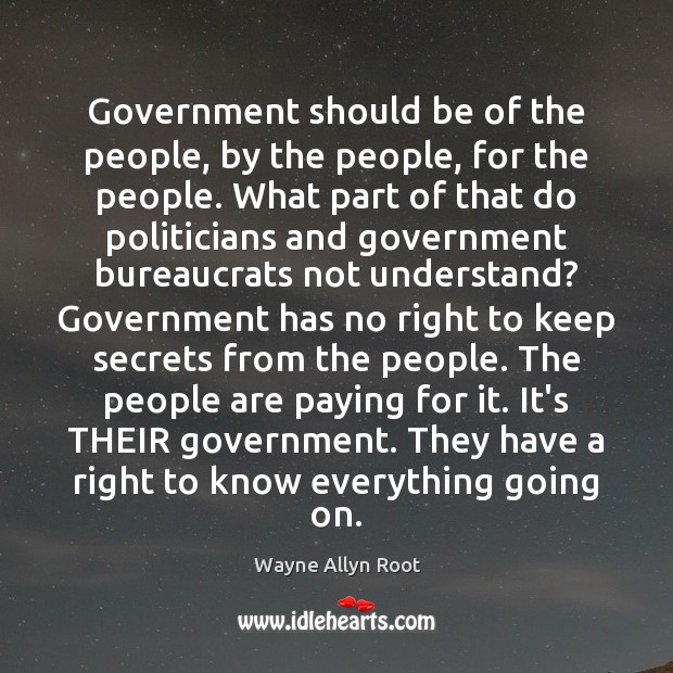 Government should be of the people, by the people, for the people. Image