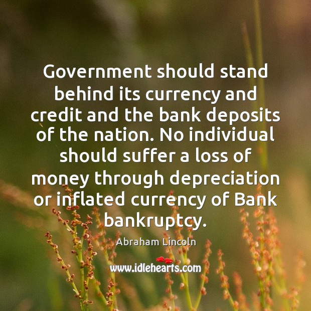 Image, Government should stand behind its currency and credit and the bank deposits