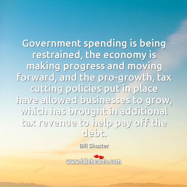 Government spending is being restrained, the economy is making progress and moving forward Image