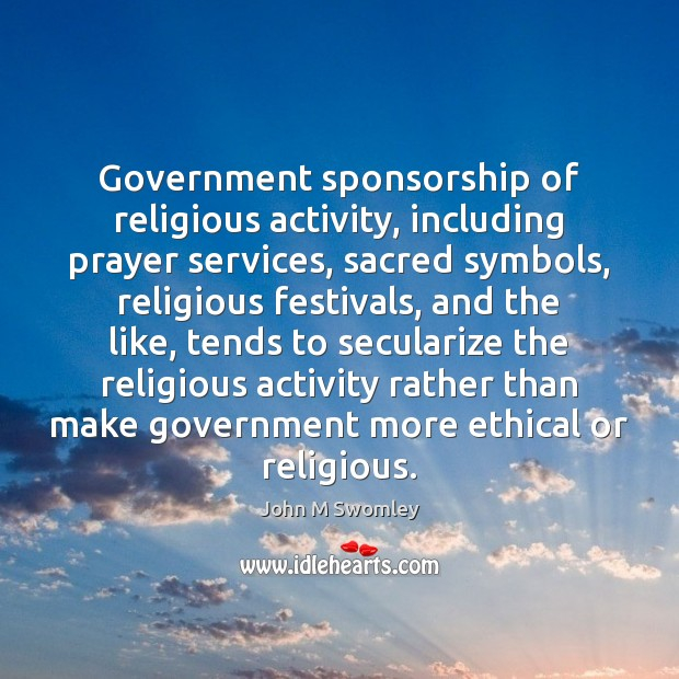 an analysis of the government sponsoring the religion Federal government regulations do not present requirements or work on behalf of the federal government, a sponsoring federal agency will or religion) persons.
