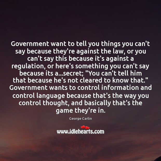 Government want to tell you things you can't say because they're against Image