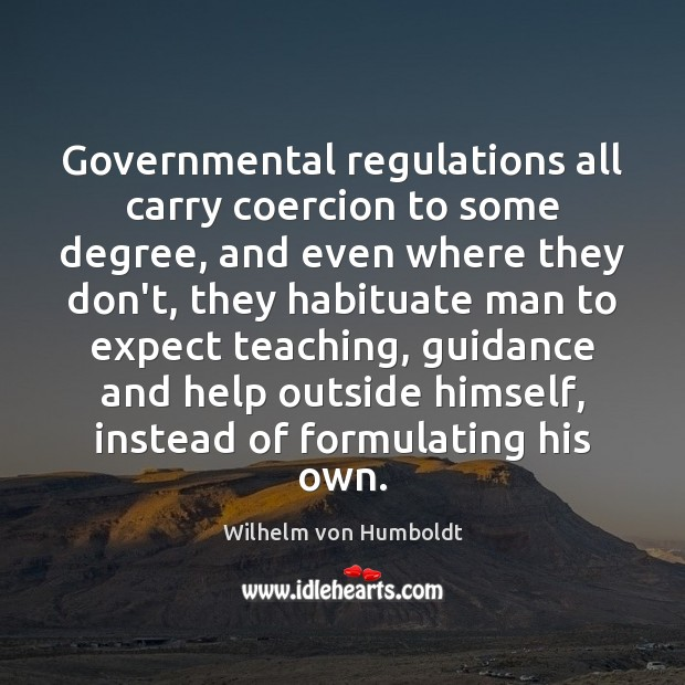 Governmental regulations all carry coercion to some degree, and even where they Image