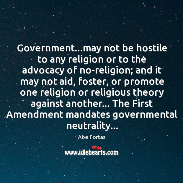 Image, Government…may not be hostile to any religion or to the advocacy