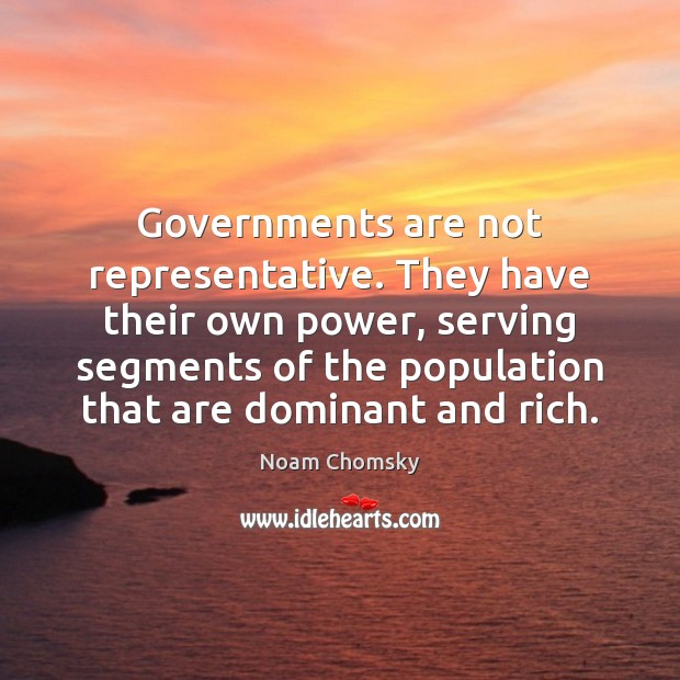 Image, Governments are not representative. They have their own power, serving segments of
