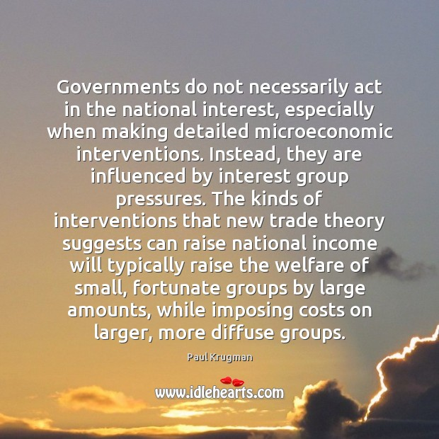 Image, Governments do not necessarily act in the national interest, especially when making