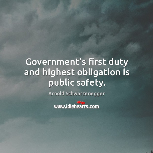Image, Government's first duty and highest obligation is public safety.
